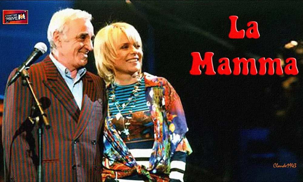 France GALL & Charles AZNAVOUR chantent la mamma.